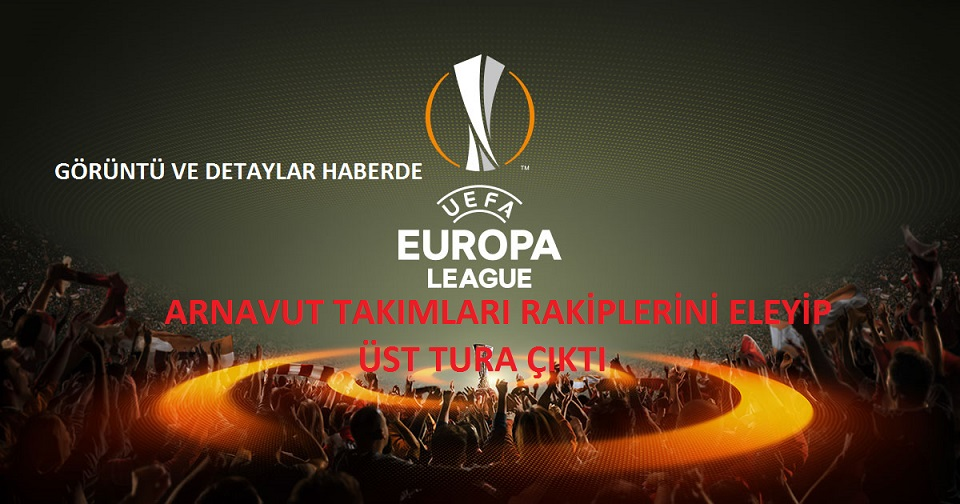 UEFA Avrupa Liginde Skenderbeu & Shkendija Tur Atladı